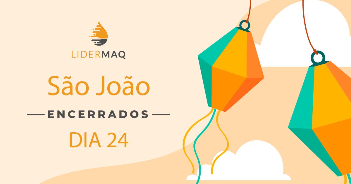Encerrados Dia 24 - São João - Lidermaq